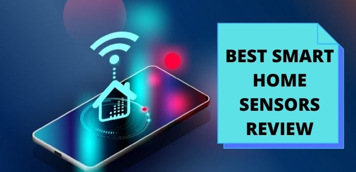 BEST SMART HOME SENSORS REVIEW
