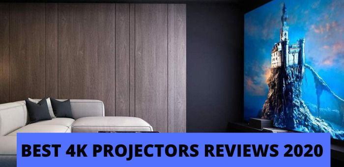 BEST 4K PROJECTORS REVIEWS 2020
