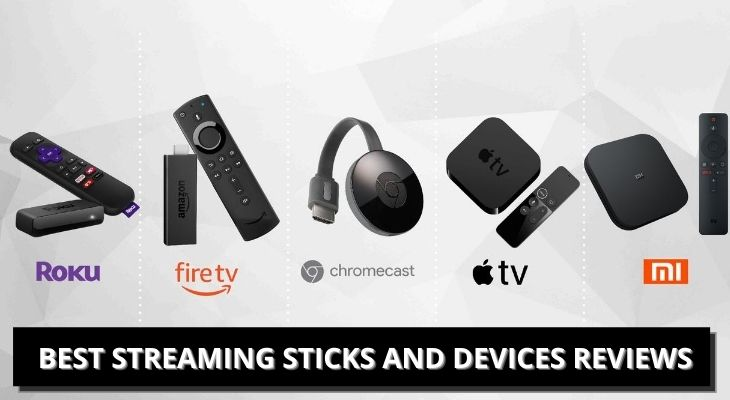 Best Streaming Sticks and Devices Reviews